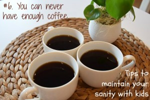 You can never have enough coffee